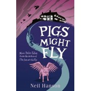 Pigs Might Fly. More Dales Tales from the Author of the Inn at the Top, Paperback/Neil Hanson