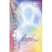 Healing Light and Angel Cards: Working with Your Chakras, Hardcover