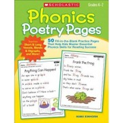 Phonics Poetry Pages: 50 Fill-In-The-Blank Practice Pages That Help Kids Master Essential Phonics Skills for Reading Success, Paperback/Kama Einhorn