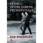 Ultimul dintre oamenii presedintelui/Bob Woodward