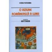 O viziune romaneasca a lumii - Ovidiu Papadima