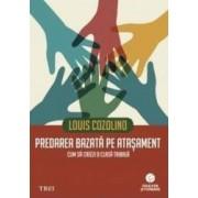 Predarea bazata pe atasament - Louis Cozolino