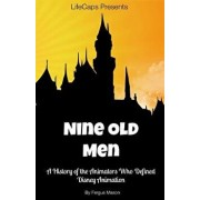 Disney's Nine Old Men: A History of the Animators Who Defined Disney Animation, Paperback/Fergus Mason