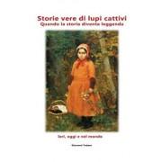 Storie vere di lupi cattivi, Hardcover/Giovanni Todaro