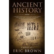 Ancient History: A Concise Overview of Ancient Egypt, Ancient Greece, and Ancient Rome: Including the Egyptian Mythology, the Byzantine, Paperback/Eric Brown