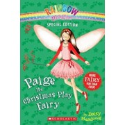 Rainbow Magic Special Edition: Paige the Christmas Play Fairy, Paperback/Daisy Meadows