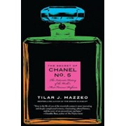 The Secret of Chanel No. 5: The Intimate History of the World's Most Famous Perfume, Paperback/Tilar J. Mazzeo