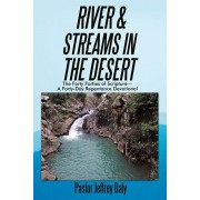 River & Streams in the Desert: The Forty Forties of Scripture-A Forty-Day Repentance Devotional, Paperback/Pastor Jeffrey Daly