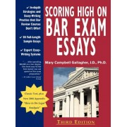 Scoring High on Bar Exam Essays: In-Depth Strategies and Essay-Writing That Bar Review Courses Don't Offer, with 80 Actual State Bar Exams Questions a