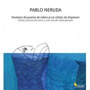 Douazeci de poeme de iubire si un cantec de disperare/Pablo Neruda