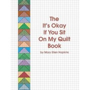 The It's Okay If You Sit on My Quilt Book, Paperback/Mary Ellen Hopkins