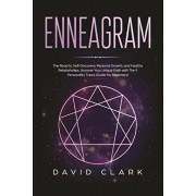 Enneagram: The Road to Self-Discovery, Personal Growth, and Healthy Relationships. Uncover Your Unique Path with the 9 Personalit, Paperback/David Clark