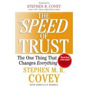 The Speed of Trust: The One Thing That Changes Everything, Hardcover