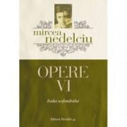 Opere Vol. 6 Mircea Nedelciu. Zodia scafandrului