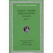 Early Greek Philosophy, Volume IX: Sophists, Part 2 - Sophists, Part 2 (Laks Andre (Princeton University New Jersey))(Cartonat) (9780674997103)