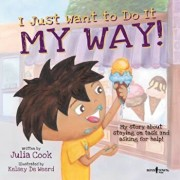 I Just Want to Do It My Way!: My Story about Staying on Task and Asking for Help, Paperback/Julia Cook