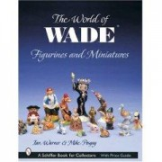 The World of Wade Figurines and Miniatures Ian Warner
