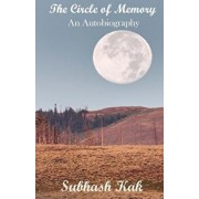 The Circle of Memory: An Autobiography, Paperback/Subhash Kak