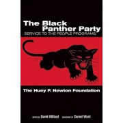 The Black Panther Party: Service to the People Programs, Paperback/The Dr Huey P. Newton Foundation
