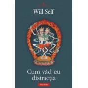 Cum vad eu distractia - Will Self