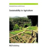 Sustainability in Agriculture by Edited by R M Harrison & Edited by R E Hester & Contributions by Jules Pretty & Contributions by Colin Butler & Co...