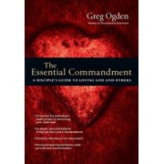 The Essential Commandment: A Disciple's Guide to Loving God and Others, Paperback/Greg Ogden