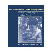 Elements of Computing Systems - Building a Modern Computer from First Principles (Nisan Noam)(Paperback) (9780262640688)