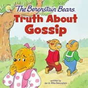 The Berenstain Bears Truth about Gossip, Paperback/Jan &. Mike Berenstain