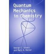Quantum Mechanics in Chemistry, Paperback/George C. Schatz