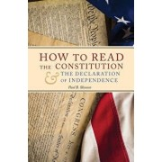 How to Read the Constitution and the Declaration of Independence, Hardcover/Paul B. Skousen