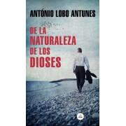 de la Naturaleza de Los Dioses / Of the Nature of the Gods, Paperback/Antonio Lobo Antunes
