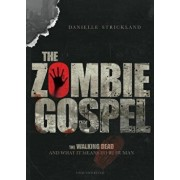 The Zombie Gospel: The Walking Dead and What It Means to Be Human, Paperback/Danielle J. Strickland