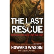 The Last Rescue: How Faith and Love Saved a Navy SEAL Sniper, Hardcover