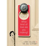 Passion Pursuit: What Kind of Love Are You Making?, Paperback