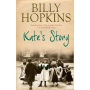 Kate's Story (The Hopkins Family Saga, Book 2). A heartrending tale of northern family life, Paperback/Billy Hopkins