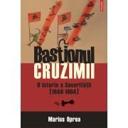 Bastionul cruzimii. O istorie a Securitatii (1948-1964) (eBook)