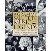 A Grammy Salute to Music Legends: All-Star Artists Pay Tribute to Their Musical Heroes, Hardcover
