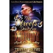 The Streets Don't Love Nobody: Loyalty over Everything, Paperback/Tranay Adams