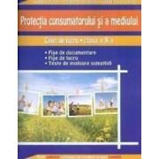 Protectia consumatorului si a mediului - Clasa a 10-a - Caiet de lucru - Tantica Petre Mihaela Iacoban