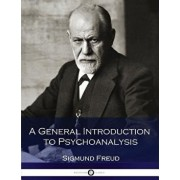 A General Introduction to Psychoanalysis, Paperback/Sigmund Freud