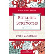Building Your Strengths: Who Am I in God's Eyes' (and What Am I Supposed to Do about It'), Paperback/Women of Faith