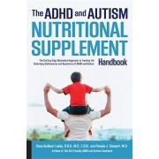 The ADHD and Autism Nutritional Supplement Handbook: The Cutting-Edge Biomedical Approach to Treating the Underlying Deficiencies and Symptoms of ADHD, Paperback/Dana Godbout Laake
