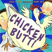Chicken Butt!, Hardcover/Erica S. Perl