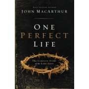 One Perfect Life: The Complete Story of the Lord Jesus, Hardcover