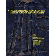 Vintage Denim & Mens Clothes Identification and Price Guide: Levis, Lee, Wranglers, Hawaiian Shirts, Work Wear, Flight Jackets, Nike Shoes, and More