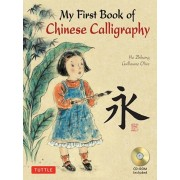 My First Book of Chinese Calligraphy 'With CDROM', Hardcover/Guillaume Olive