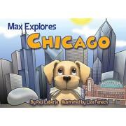 Max Explores Chicago, Hardcover