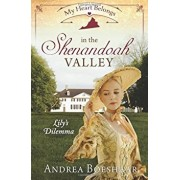 My Heart Belongs in the Shenandoah Valley: Lily's Dilemma, Paperback/Andrea Boeshaar