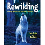 Rewilding: Giving Nature a Second Chance, Hardcover