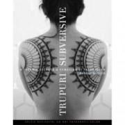 Trupuri subversive O istorie secreta a femeilor si tatuajelor